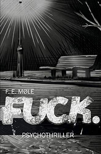 Buchseite und Rezensionen zu 'Fuck.' von F. E. Møle