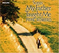 Songs My Father Taught Me by Pepe Romero (2003-06-13)
