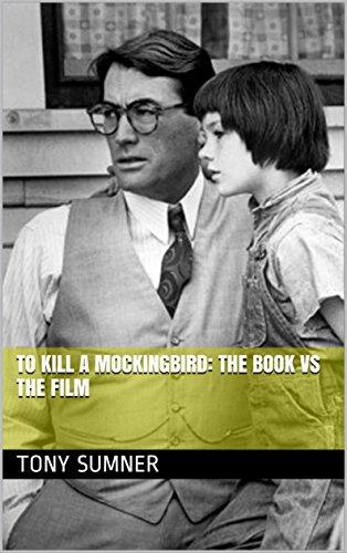 To Kill a Mockingbird: The Book vs The Film (English Edition)