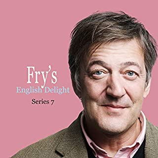 Fry's English Delight (Series 7)                   Written by:                                                                                                                                 Stephen Fry                               Narrated by:                                                                                                                                 Stephen Fry                      Length: 1 hr and 52 mins     1 rating     Overall 5.0