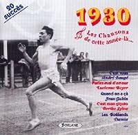 1930 - Les Chansons De Cette Année-Là
