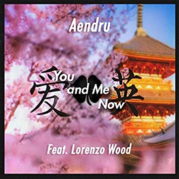 You and Me Now (feat. Lorenzo Wood)
