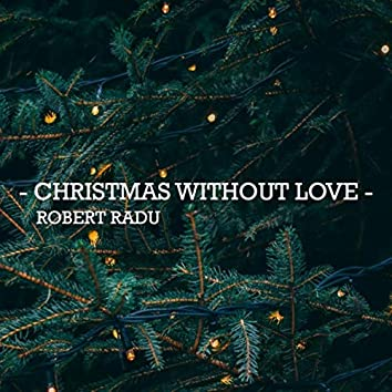 Christmas Without Love