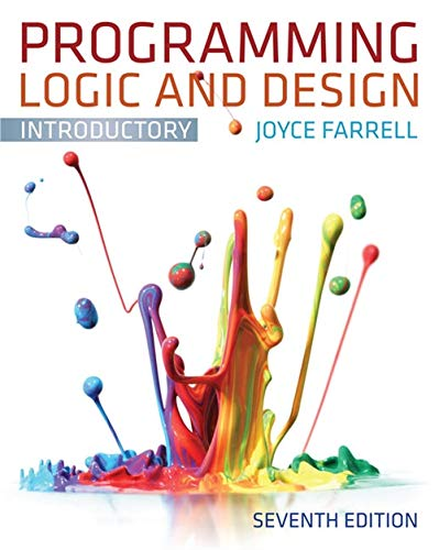 Compare Textbook Prices for Programming Logic and Design, Introductory 7 Edition ISBN 9781133526513 by Farrell, Joyce