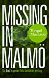 Missing in Malmö: The third Inspector Anita Sundström mystery (Inspector Anita Sundström Mysteries Book 3) (English Edition)