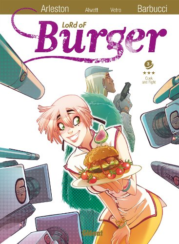 Lord of burger - Tome 03: Cook and Fight