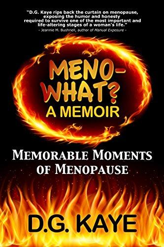 Book: Meno-What? A Memoir - Memorable Moments Of Menopause by D.G. Kaye