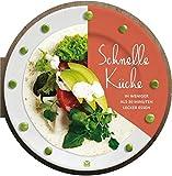 Die runden Bücher: Schnelle Küche - In weniger als 30 Minuten lecker essen