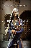 La traductora de Toledo: Caminando entre los jazmines de Al ándalus (Novela Histórica)