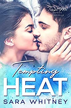 Tempting Heat: A Novella (Tempt Me Book 1) by [Sara Whitney]