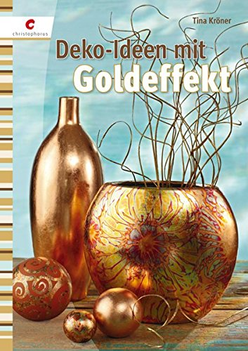 Deko-Ideen mit Goldeffekt