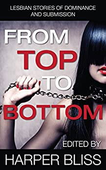 From Top to Bottom: Lesbian Stories of Dominance and Submission by [Harper  Bliss, Harper Bliss]