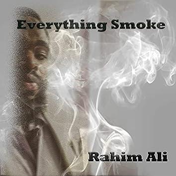 Everything Smoke