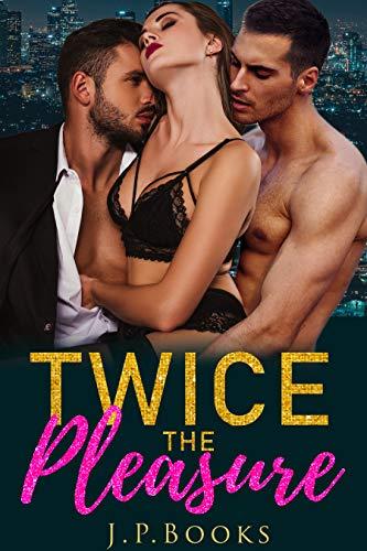 Twice The Pleasure: MMF Menage Collection (English Edition)