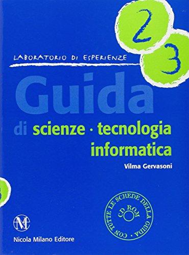 Guida di scienze, tecnologia, informatica. Per la Scuola elementare. Vol 2-3. Con CD-ROM