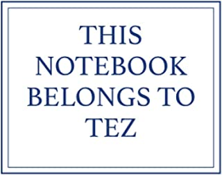 This Notebook Belongs to Tez