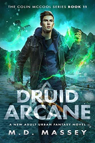 Druid Arcane: A New Adult Urban Fantasy Novel (The Colin McCool Paranormal Suspense Series Book 11) (English Edition)