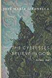 The Cypresses Believe in God: Volume One