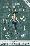 Diario della dieta e del fitness: Un diario progettato con amore da compilare che vi motiva a perdere peso, dieta, esercizio fisico, allenamento! più ... per la nutrizione e il fitness. Bonus PDF!