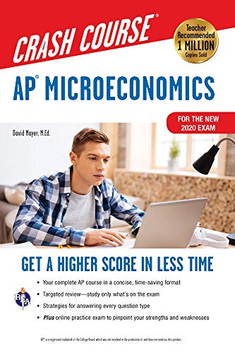 AP® Microeconomics Crash Course, For the New 2020 Exam, Book + Online: Get a Higher Score in Less Time (Advanced Placement (AP) Crash Course)