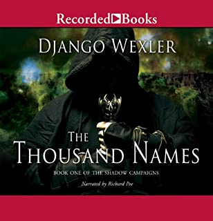 The Thousand Names                   Written by:                                                                                                                                 Django Wexler                               Narrated by:                                                                                                                                 Richard Poe                      Length: 22 hrs and 13 mins     14 ratings     Overall 4.4
