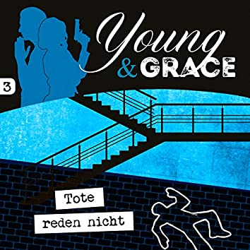 03: Tote reden nicht (Young & Grace)