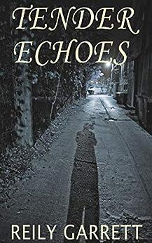 Tender Echoes: A Dark Prequel to Digital Velocity (The McAllister Justice Series) by [Reily Garrett, Rylan Killian]