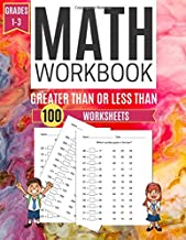 Math Workbook GREATER THAN OR LESS THAN 100 Worksheets Grades 1-3