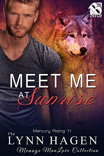 Meet Me at Sunrise [Mercury Rising 11] (Siren Publishing The Lynn Hagen ManLove...