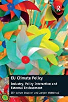 EU Climate Policy: Industry, Policy Interaction and External Environment