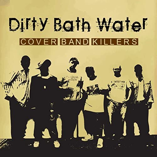 Dirty Bath Water