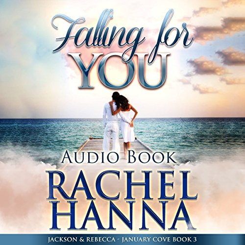 Page de couverture de Falling for You: Jackson & Rebecca