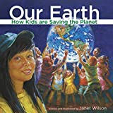 Our Earth: How kids are saving the planet (Kids Making a Difference 2010 Book 1) (English Edition)