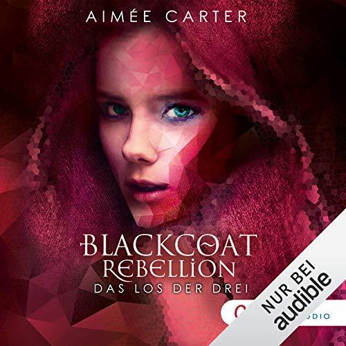 Das Los der Drei: Blackcoat Rebellion 1