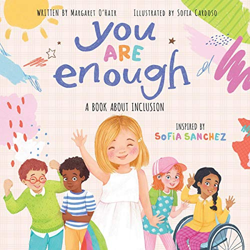 Compare Textbook Prices for You Are Enough: A Book About Inclusion Illustrated Edition ISBN 9781338630749 by O'Hair, Margaret,Sanchez, Sofia,Cardoso, Sofia