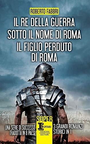 Il re della guerra-Sotto il nome di Roma-Il figlio perduto di Roma