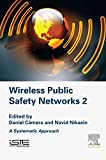 Wireless Public Safety Networks 2: A Systematic Approach (English Edition)