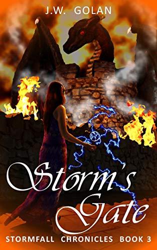 Storm's Gate: Stormfall Chronicles Book 3 by [J.W. Golan]