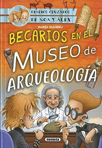 Becarios En El Museo de arqueología (Diarios cruzados de Noa y Alex)