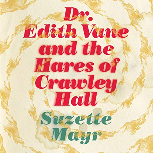 Dr. Edith Vane and the Hares of Crawley Hall audiobook cover art