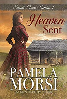 Heaven Sent (Small Town Swains Book 1) by [Pamela Morsi]