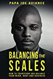 Balancing The Scales: How to transform and balance your mind, body and business