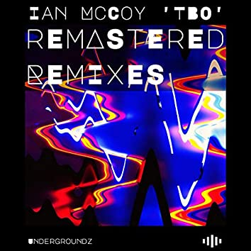 Remastered Remixes by Ian McCoy  'TBO'