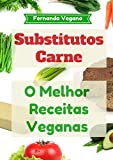Substitutos Carne: O Melhor Receitas Veganas: Rápido e Fácil (Português-Inglês) (Portuguese Edition)