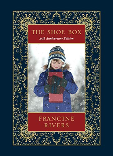 The Shoe Box 25th Anniversary Edition: A Heartwarming Christmas Novella About a Foster Child's Inspiring Faith (Including an Advent Devotional, the Nativity Story, and Recipes)