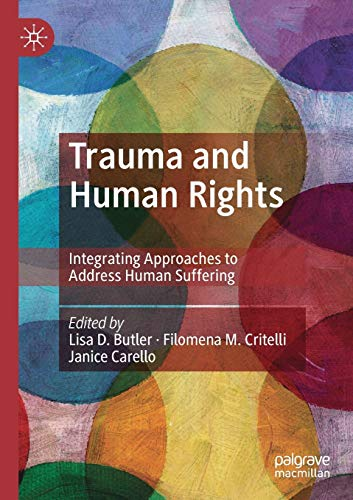 Trauma and Human Rights: Integrating Approaches to Address Human Suffering