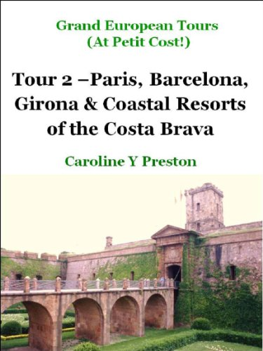 Grand European Tours - Tour 2 - Paris, Barcelona, Girona & Coastal...