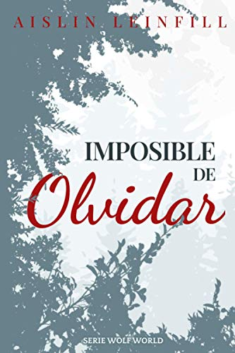 Compare Textbook Prices for Imposible de Olvidar Wolf World Spanish Edition  ISBN 9798691180125 by Leinfill, Aislin