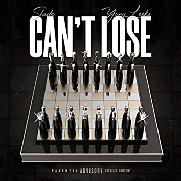 Can't Lose (feat. Yung Leeks)