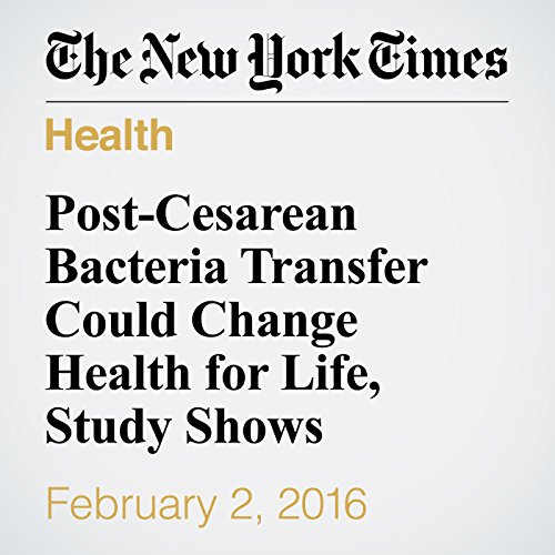 Post-Cesarean Bacteria Transfer Could Change Health for Life, Study Shows cover art